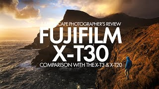 Fujifilm X-T30 - A Practical Comparison with the X-T3 & X-T20