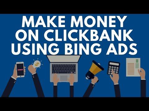 Make Money On Clickbank Using Bing Ads