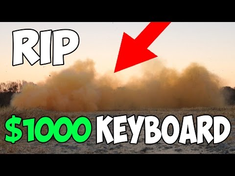 BLOWING UP $1000 KEYBOARD *RIP WALLET*