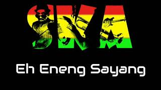 Eh Eneng Sayang Versi HIP HOP Reggae