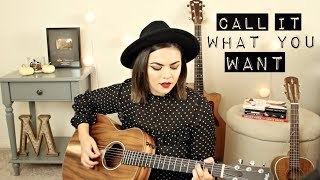 Call It What You Want - Taylor Swift Cover