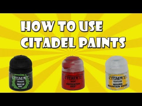 How to Use Citadel Paints