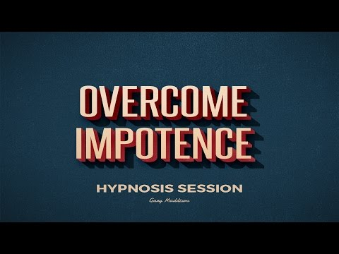End Erectile Dysfunction (ed) - Free Hypnosis Session For Impotence video