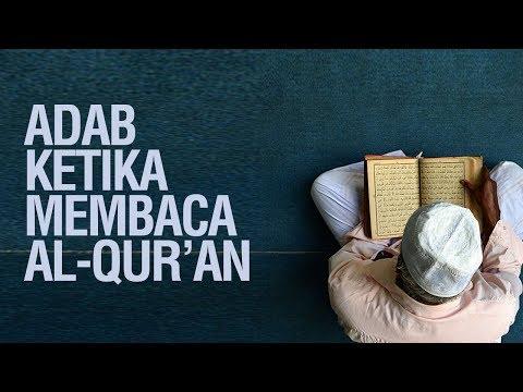 Adab Ketika Membaca Al-Quran - Ustadz Khairullah Anwar Luthfi, Lc