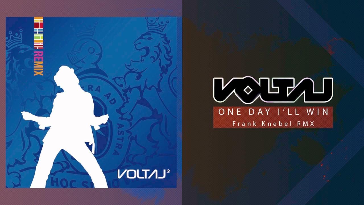 Voltaj - One day I'll win (Frank Knebel RMX)