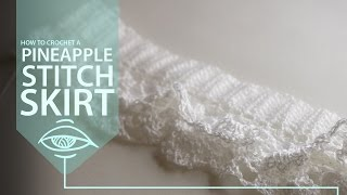 How to Crochet a Pinapple Skirt part 1/4