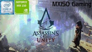 Assassin's Creed: UNITY | GeForce MX150 | i5 8250u | 8GB DDR4 | Acer Aspire 5 | Budget Gaming
