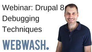 Webinar: Drupal 8 Debugging Techniques