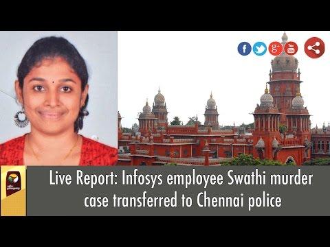 Detailed Report: Infosys employee Swathi murder case transferred to Chennai police