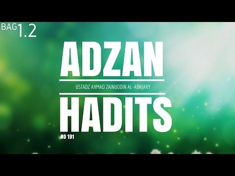Bab Adzan Hadits 191 Bag. 1.2 - Ustadz Ahmad Zainuddin, Lc