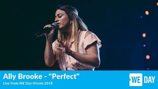 "Download Lagu Ally Brooke - ""Perfect"" - LIVE from WE Day Illinois Gratis STAFABAND"