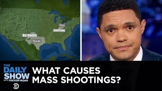 What Causes Mass Shootings?   The Daily Show