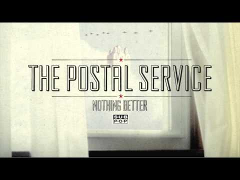 Postal Service - Nothing Better