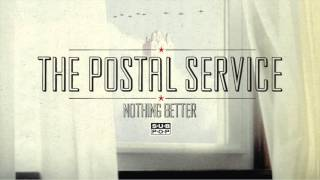 Watch Postal Service Nothing Better video