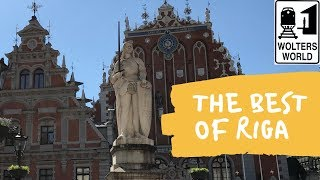 The Best of Riga, Latvia for Tourists