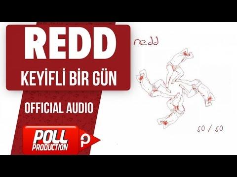 Redd - Keyifli Bir Gün - ( Official Audio )