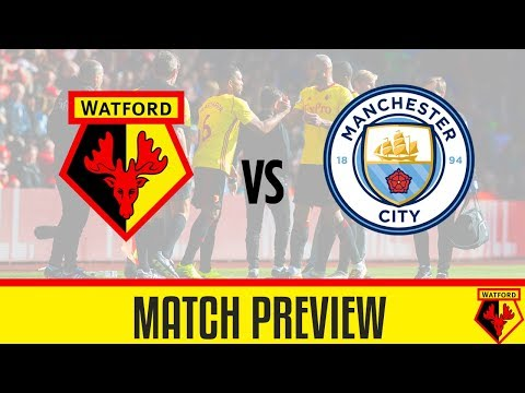 MATCH PREVIEW | Watford vs Manchester City