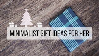 10 MINIMALIST GIFT IDEAS FOR HER | clutter-free christmas presents