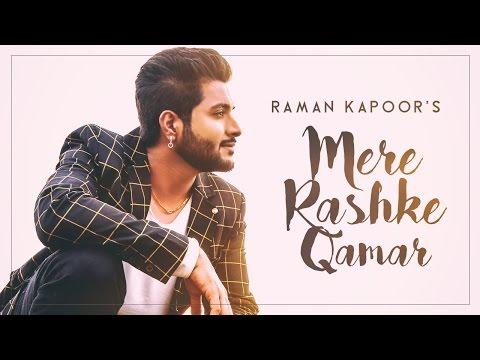 Mere Rashke Qamar   Raman Kapoor   New Hindi Songs 2017   Latest Hindi Song 2017   Hit Hindi Songs