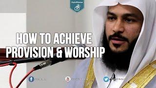 How To Achieve Provision & Worship – Qari Abdur Rahman Al-Ossi (Saudi Arabia)