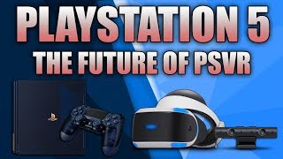 PlayStation 5 | PSVR | The Future Of Playstation VR With PS5