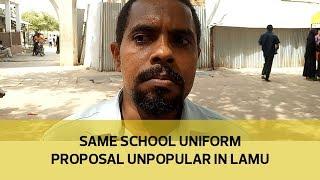 Same school uniform proposal unpopular in Lamu
