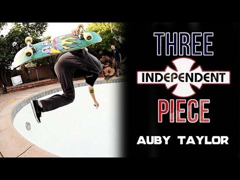 Auby Taylor: 3-Piece | Independent Trucks