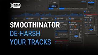 Smoothinator - De-Harsh Your Tracks