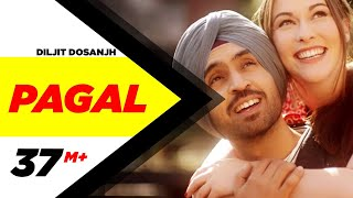 PAGAL Official Video  Diljit Dosanjh  New Punjabi