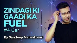 Download Zindagi Ki Gaadi Ka Fuel - By Sandeep Maheshwari (#4 Car) 3Gp Mp4