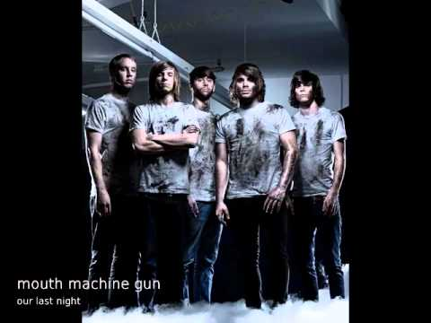 Our Last Night - Mouth Machine Gun