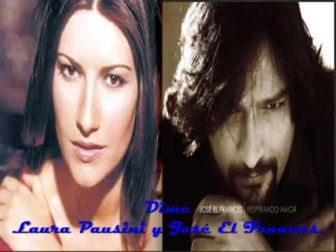Dime - Laura Pausini y José El Francés