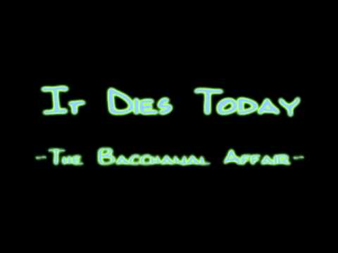 It Dies Today - The Bacchanal Affair