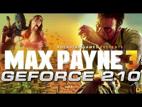 Desempenho Max Payne 3 na GeForce 210