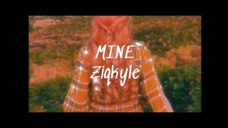 Mine - Ziqkyle (Official Lyrics Video)