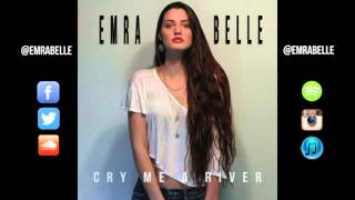 Emra Belle Cry Me A River