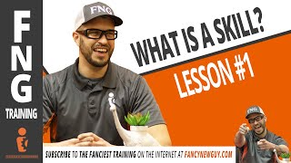 WHAT IS A SKILL? - FNG TRAINING: LESSON 1 | Fancy New Guy - Greg Serio