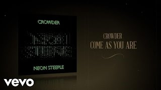 Crowder - Come As You Are (Lyric Video)