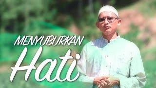 Ceramah Singkat: Menyuburkan Hati - Ustadz Badrusalam, Lc.