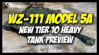 ► WZ-111 Model 5A, New Tier 10 Chinese Heavy Tank - World of Tanks WZ-111 5A Preview
