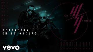 Wisin Yandel Reggaetón En Lo Oscuro Audio