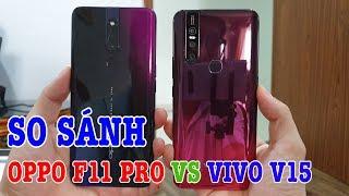 So sánh OPPO F11 Pro với Vivo V15 NÊN MUA ĐIỆN THOẠI GÌ?