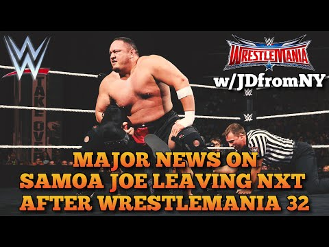 Wrestlemania 32: MAJOR News On Samoa Joe Joining WWE Main Roster & WWE Raw After Wrestlemania 32