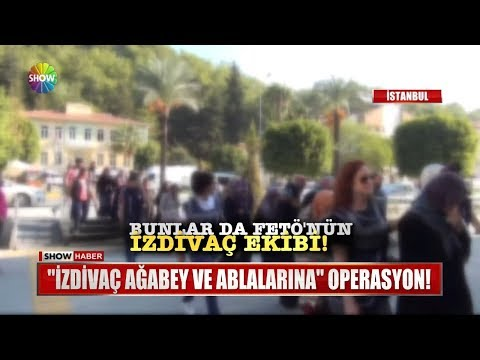 """""""İzdivaç Ağabey ve Ablalarına"""" operasyon!"""
