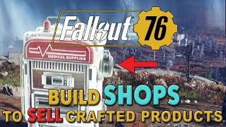 FALLOUT 76 - Build SHOP's to SELL your Crafted Items, Community Rant, Attribute Breakdown & More