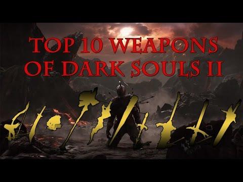 Top Ten Weapons Of Dark Souls 2 (Updated)