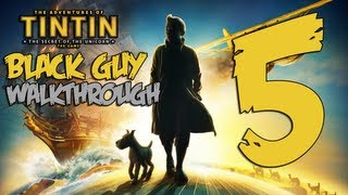 The Adventures of Tintin - The Adventures of TinTin | Black Guy Walkthrough Part 5 | (XBOX 360/PS3/PC) (Let's Play/Playthrough)
