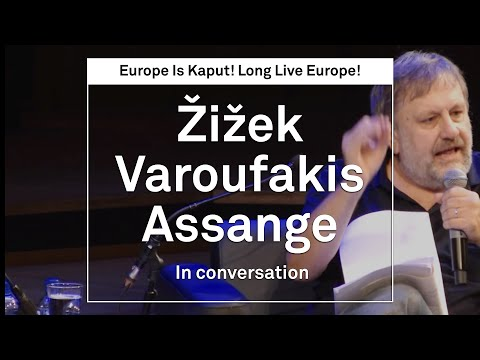 Europe is Kaput. Long live Europe! - Slavoj Žižek, Yanis Var