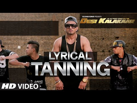 LYRICAL: Tanning Full Song with LYRICS | Yo Yo Honey Singh |...