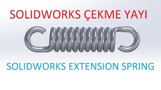 Solidworks Çekme Yayı-Extension Spring